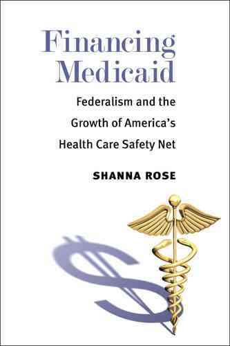 Financing Medicaid By Rose, Shanna