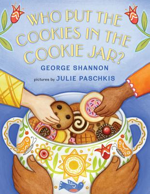 Who Put the Cookies in the Cookie Jar? By Shannon, George/ Paschkis, Julie (ILT)