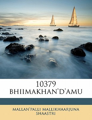 10379 Bhiimakhan'd'amu by Shaastri, Mallan'palli Mallikhaarjuna [Paperback]
